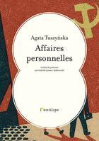 Couverture du livre « Affaires personnelles » de Tuszyska Agata aux éditions L'antilope