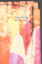 Couverture du livre « Son Histoire » de Julien Theves aux éditions Balland
