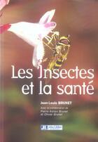 Couverture du livre « Les Insectes Et La Sante » de Brunet J-L aux éditions John Libbey