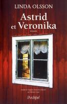 Couverture du livre « Astrid et Veronica » de Linda Olsson aux éditions Archipel