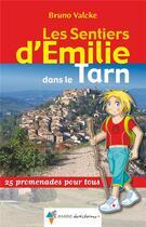 Couverture du livre « Les sentiers d'Emilie ; Emilie dans le Tarn » de Bruno Valcke aux éditions Rando Editions