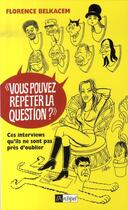 Couverture du livre « Vous pouvez répéter la question ? » de Cabu et Florence Belkacem aux éditions Archipel
