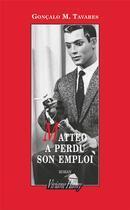 Couverture du livre « Matteo a perdu son emploi » de Goncalo M. Tavares aux éditions Viviane Hamy