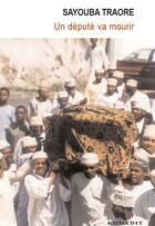 Couverture du livre « Un député va mourir » de Sayouba Traore aux éditions Komedit