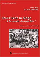 Couverture du livre « Sous L'Usine, La Plage » de Jean-Michel Leterrier aux éditions Les Points Sur Les I