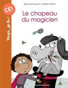 Couverture du livre « Le chapeau du magicien » de Anne Schmauch et Marion Puech aux éditions Bayard Jeunesse
