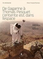 Couverture du livre « De Gagarine à Thomas Pesquet, l'entente est dans l'espace » de Pierre-Francois Mouriaux et Eric Bottlaender aux éditions Louison