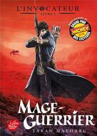 Couverture du livre « L'invocateur - livre 3 - t.3 ; mage-guerrier » de Taran Matharu aux éditions Hachette Jeunesse