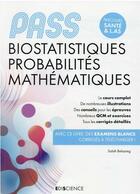 Couverture du livre « PASS biostatistiques probabilités mathématiques : manuel, cours + QCM corrigés (4e édition) » de Salah Belazreg aux éditions Ediscience