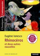 Couverture du livre « Rhinocéros et deux autres nouvelles » de Collectif et Eugene Ionesco aux éditions Magnard