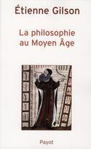 Couverture du livre « La philosophie au Moyen-âge » de Etienne Gilson aux éditions Payot
