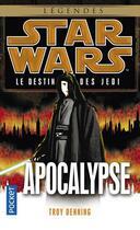 Couverture du livre « Star Wars - le destin des Jedi T.9 ; apocalypse » de Troy Denning aux éditions Pocket