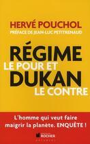 Couverture du livre « Le regime Dukan ; le pour et le contre » de Herve Pouchol aux éditions Rocher