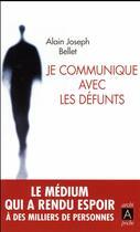Couverture du livre « Je communique avec les défunts » de Alain Joseph Bellet aux éditions Archipel