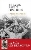 Couverture du livre « Et la vie reprit son cours » de Catherine Bardon aux éditions Les Escales