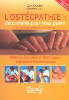 Couverture du livre « Osteopathie : deux mains pour vous guerir » de Guy Roulier aux éditions Dangles