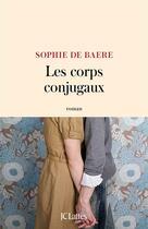 Couverture du livre « Les corps conjugaux » de Sophie De Baere aux éditions Lattes