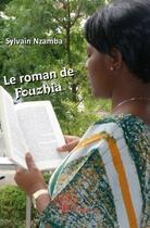 Couverture du livre « Le roman de Fouzhia » de Sylvain Nzamba aux éditions Edilivre-aparis