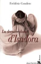 Couverture du livre « La dernière danse d'Isadora » de Frederic Couderc aux éditions Anne Carriere