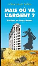 Couverture du livre « Mais où va l'argent ? » de Marie-Louise Duboin aux éditions Sextant