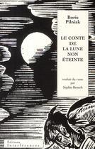 Couverture du livre « Le conte de la lune non éteinte » de Boris Pilniak aux éditions Interferences