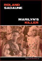 Couverture du livre « Marilyn'S Killer » de Roland Sadaune aux éditions Editions Du Bout De La Rue