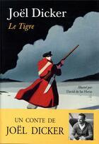 Couverture du livre « Le tigre » de Joel Dicker aux éditions Fallois