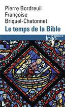 Couverture du livre « Le temps de la Bible » de Pierre Bordreuil et Francoise Briquel-Chatonnet aux éditions Gallimard