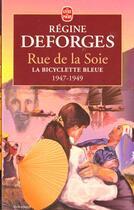 Couverture du livre « Rue de la soie (la bicyclette bleue, tome 5) » de Regine Deforges aux éditions Lgf