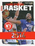 Couverture du livre « Le livre d'or du basket (édition 2014) » de Thomas Berjoan aux éditions Solar