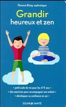 Couverture du livre « Grandir Heureux Et Zen » de Florence Binay aux éditions Solar