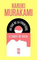 Couverture du livre « Au sud de la frontière, à l'ouest du soleil » de Haruki Murakami aux éditions 10/18
