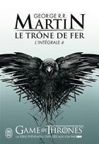 Couverture du livre « Le trône de fer ; INTEGRALE VOL.4 » de George R. R. Martin aux éditions J'ai Lu