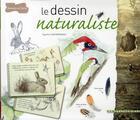 Couverture du livre « Le dessin naturaliste » de Agathe Haevermans aux éditions Dessain Et Tolra