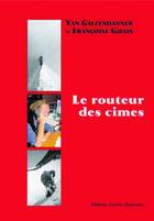Couverture du livre « Le routeur des cimes » de Yann Gizendanner et Francoise Guais aux éditions Guerin