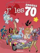 Couverture du livre « J'aime les années 70 t.3 » de Turalo et Jc Pol et Taillefer et Aurelie Lecloux aux éditions Drugstore
