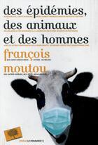 Couverture du livre « Des épidémies, des animaux et des hommes » de Francois Moutou aux éditions Le Pommier