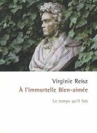 Couverture du livre « À l'immortelle bien-aimée » de Virginie Reisz aux éditions Le Temps Qu'il Fait
