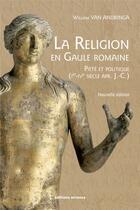 Couverture du livre « La religion en Gaule romaine ; piété et politique (Ier-IVe siècle après J.-C.) » de William Van Andringa aux éditions Errance