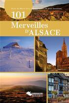 Couverture du livre « 101 merveilles d'Alsace » de Herve Levy et Jean Isenmann aux éditions Editions Du Belvedere