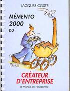 Couverture du livre « Memento 2000 Du Createur D'Entreprise » de Jacques Coste aux éditions Monde De L'entreprise
