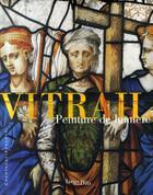 Couverture du livre « Vitrail ; peinture de lumière ; Champagne-Ardenne » de Martine Callias Bey aux éditions Lieux Dits