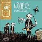 Couverture du livre « Gimmick l'enchanteur » de Alexandre Kha aux éditions Jarjille