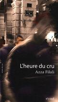 Couverture du livre « L'heure du cru » de Azza Filali aux éditions Elyzad