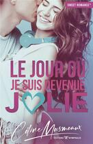 Couverture du livre « Le jour où je suis devenue jolie » de Celine Musmeaux aux éditions Nymphalis