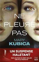 Couverture du livre « Ne pleure pas » de Mary Kubica aux éditions Harpercollins