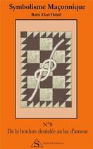 Couverture du livre « Symbolisme maçonnique t.8 ; de la bordure dentelée au lac d'amour » de Rabi Zied-Odnil aux éditions Shekinah
