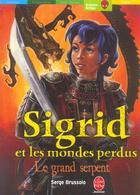 Couverture du livre « Sigrid Et Les Mondes Perdus - Tome 3 - Le Grand Serpent » de Brussolo-S aux éditions Hachette Jeunesse