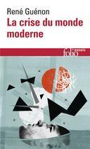 Couverture du livre « La crise du monde moderne » de Rene Guenon aux éditions Gallimard