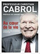 Couverture du livre « Au coeur de la vie » de Christian Cabrol aux éditions Flammarion